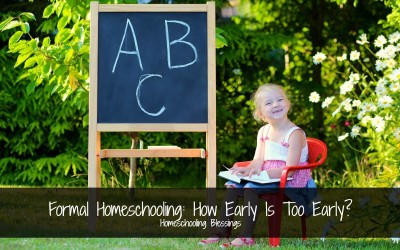 Formal Homeschooling: How Early Is Too Early?