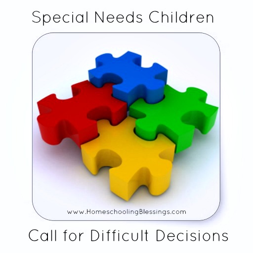 Special Needs Children Call for Difficult Decisions