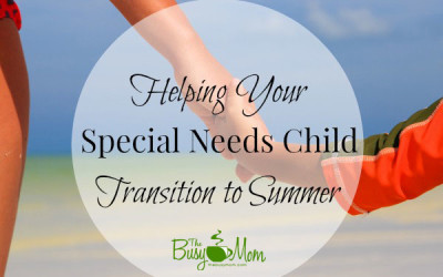 Helping Your Special Needs Child Transition to Summer